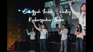 Sungguh Indah (medley Kubersyukur Bapa) - Bethany Sydney