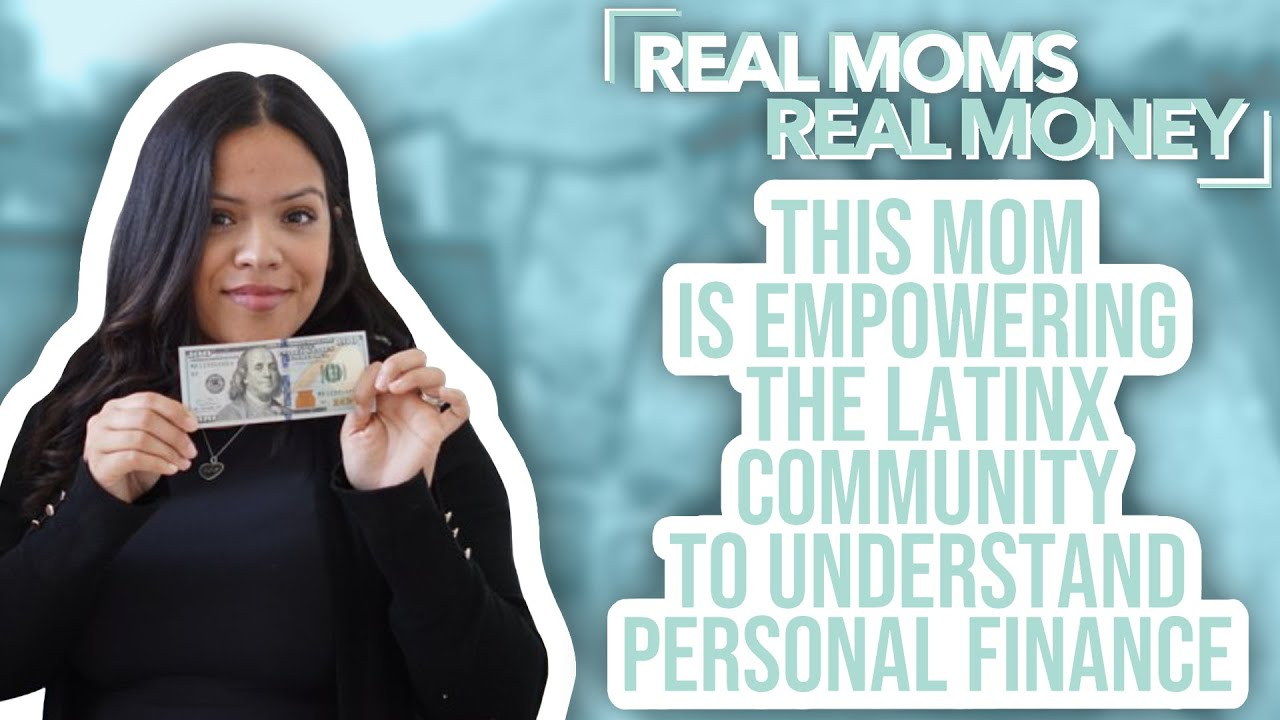 This Mom Is Empowering the Latinx Community to Build Wealth | Real Moms Real Money | Parents