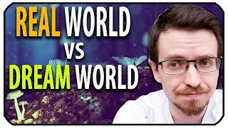 5 Differences Between the Dream World and Real World
