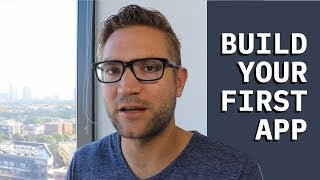How to Start Building Apps NOW!