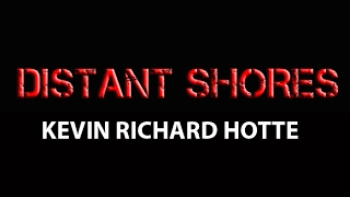 Kevin Richard Hotte - Distant Shores