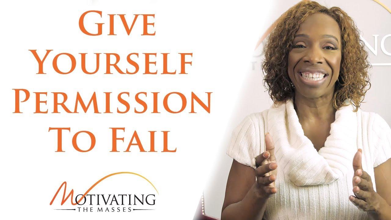 Give Yourself Permission To Fail - Lisa Nichols
