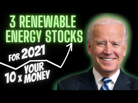 Renewable Energy Stocks for 2021 to 10x Your Money [High Growth Clean Energy Stocks]