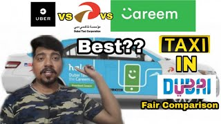 All About Taxi in Dubai🚕 | Fair Comparison | DTC vs CAREEM vs UBER | Which is best ?