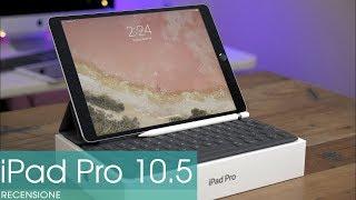 Recensione iPad Pro 10.5: il tablet che si crede un pc!