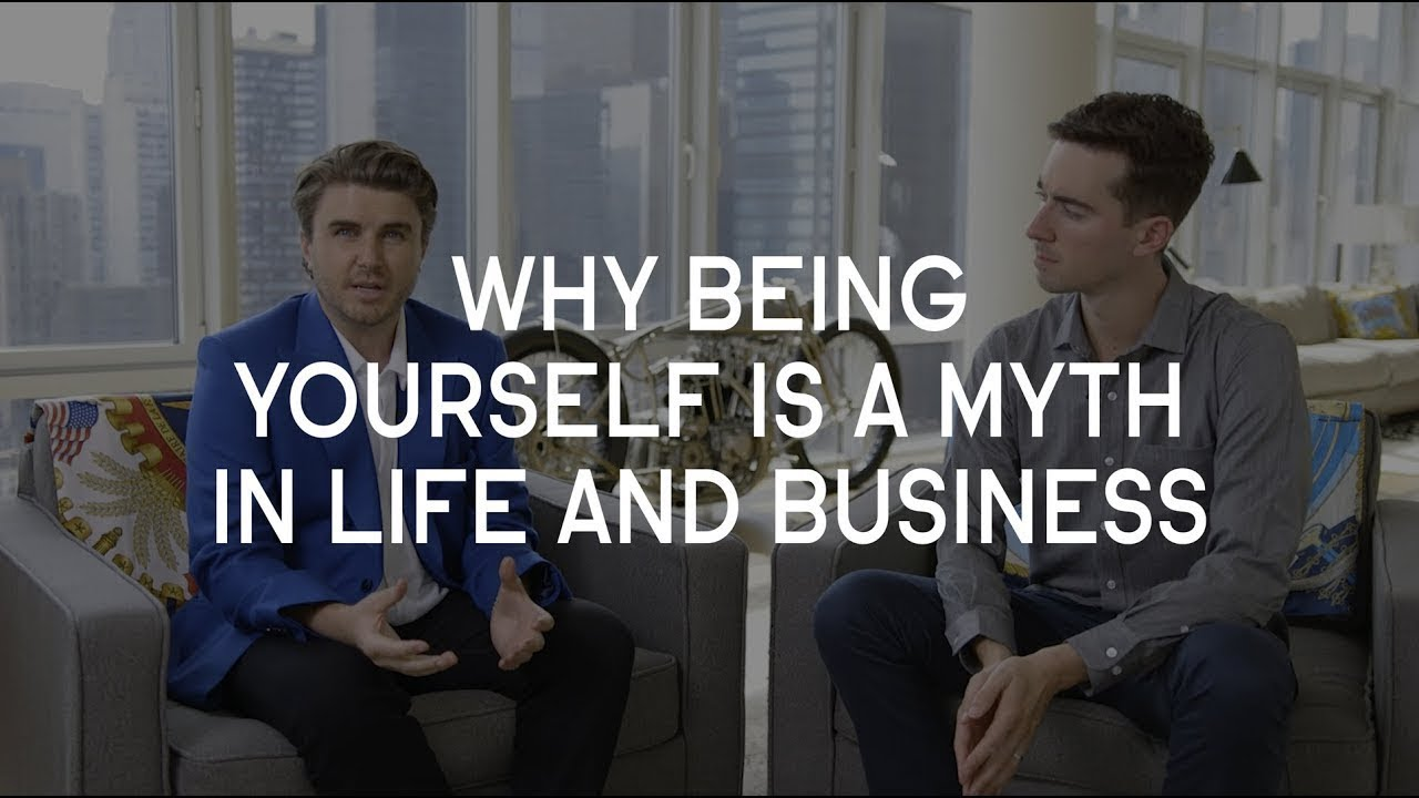 Why being yourself is a myth in life and business