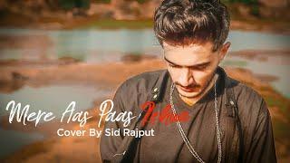Mere Aas Paas Rehna ( Male Version ) Cover by Sid Rajput   Yasser Desai   Platform Music   HD 4K