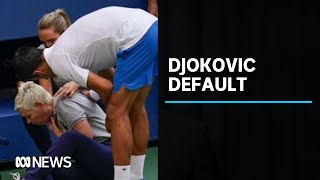 Novak Djokovic disqualified from US Open after hitting line judge in throat with ball | ABC News