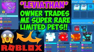 LEVIATHAN OWNER Trades me EXTREMELY RARE Limited Pets! (Roblox Bubble Gum Simulator)