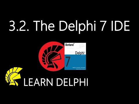 Delphi Programming Tutorial - Unit 3.2: The Delphi 7 Integrated Development Environment