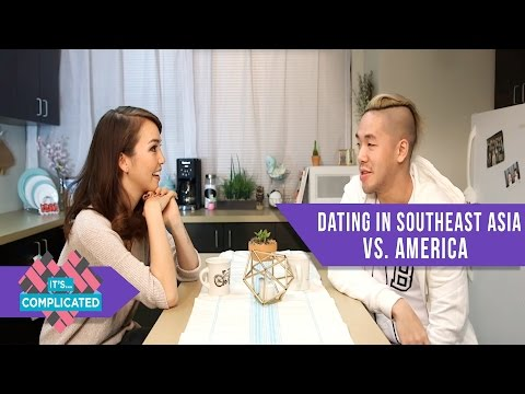 Dating in Southeast Asia Vs America - ITS COMPLICATED Ep. 9