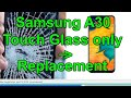 Samsung A30 Touch glass only Replacement