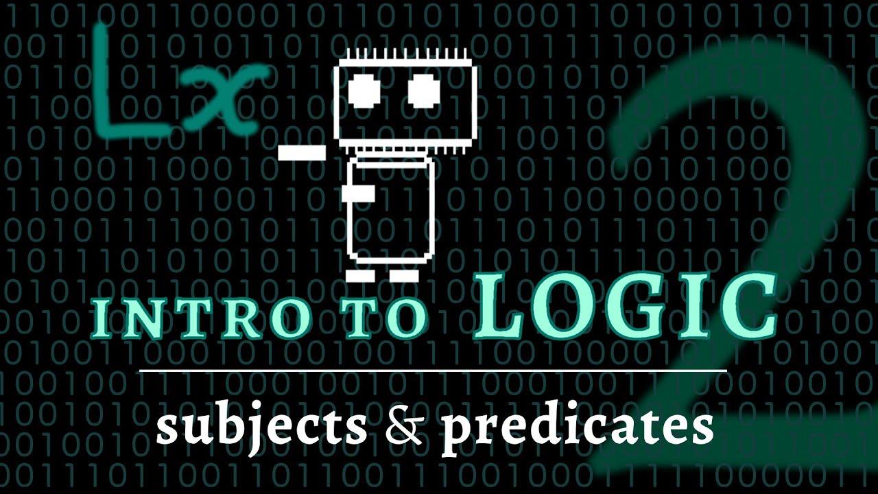 Logic Language Subjects Predicates In Symbolic Logic Logic 2