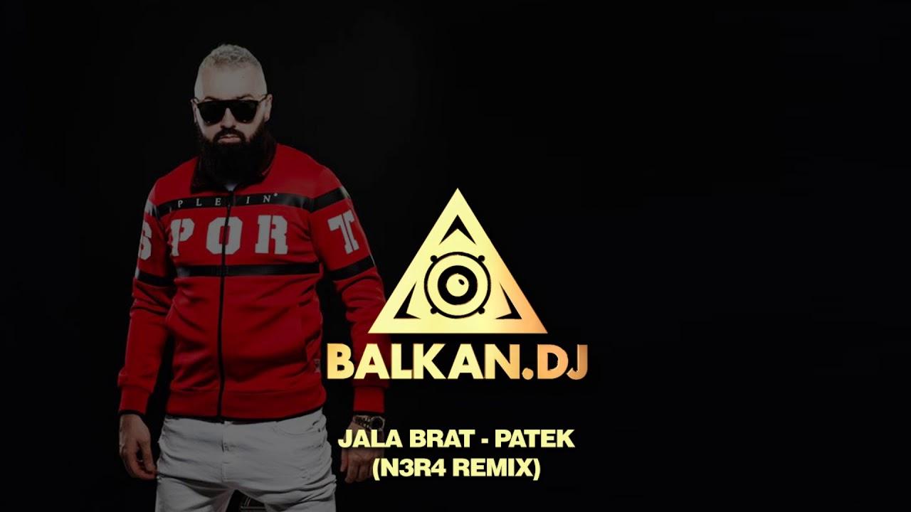 Jala Brat - Patek (N3R4 Remix)