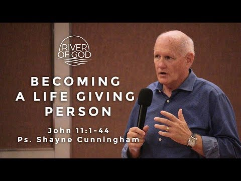 """BECOMING A LIFE GIVING PERSON"" Ps. Shayne Cunningham - February 11, 2018"