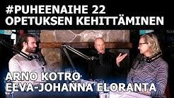Miten opetusta kehitetään Suomessa? (Eeva-Johanna Eloranta & Arno Kotro) | #puheenaihe 22