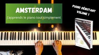 Amsterdam - J'apprends le piano tout simplement - Volume 1