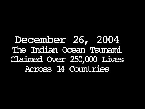 December 26, 2004 - Indian Ocean Tsunami claims over 250K Lives