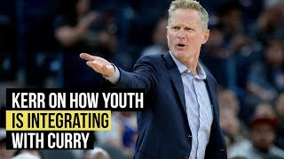 Kerr on how young players integrate with Curry