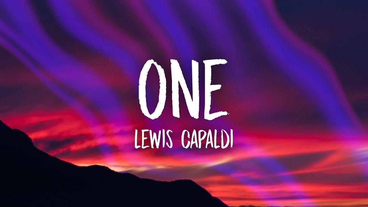 Lewis Capaldi One Lyrics Youtube