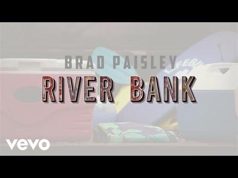 Brad Paisley - River Bank (Lyric Video)