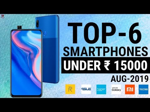 Top 6 Smartphones Under 15000 | 6 Best Mid Range Phones | Best Camera Phones Upto 15k (2019)