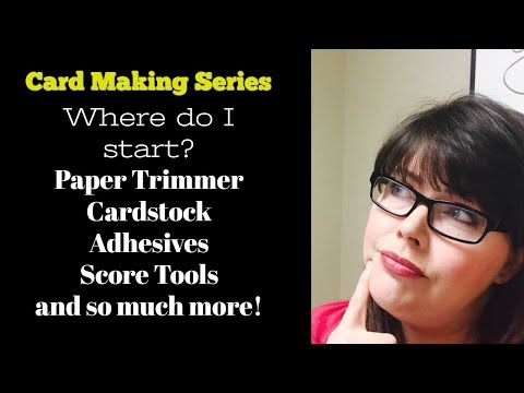 Card Making Series Beginner Card Making Tools and more