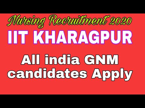 NURSING RECRUITMENT 2020 # IIT KHARAGPUR #STAFF NURSE GOVT JOB VACANCY 2020 All India Candi. Apply
