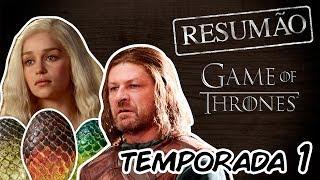 GAME OF THRONES | Resumão da PRIMEIRA TEMPORADA!