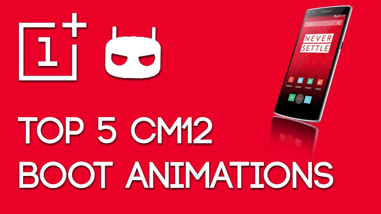 Top 5 Boot Animations for CM12 - Oneplus One [Download Links in Description]