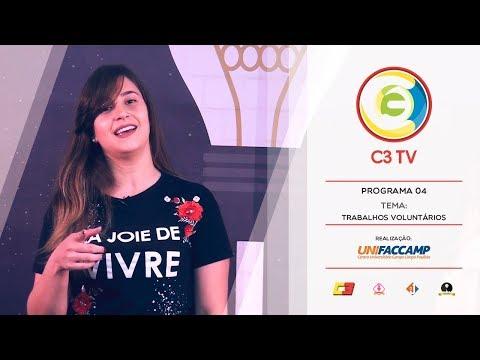 C3TV | PROGRAMA 04 | TRABALHOS VOLUNTÁRIOS