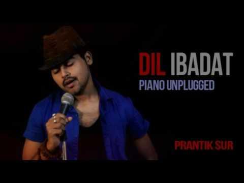 Dil Ibadat Piano Unplugged || Tum Mile || Prantik