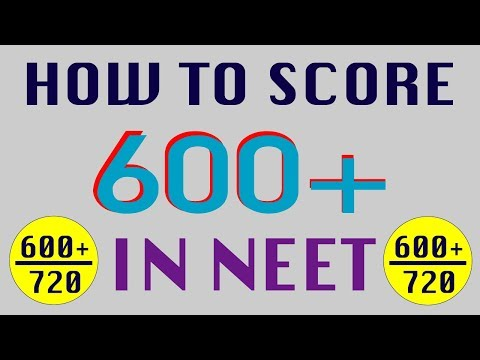How To Score 600+ in NEET 2019 ? 600+ Marks in NEET 2019 February