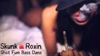 Skunk & Roxin - Shot ,Fum ,Bass ,Dans