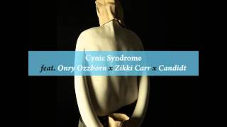 Onry Ozzborn, Ziki Carr & Candidt - Cynic Syndrome   #AYFF