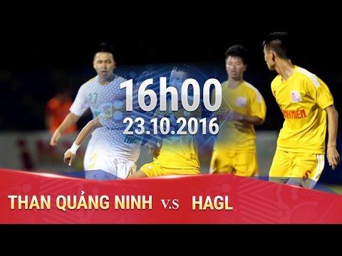 TRỰC TIẾP: THAN QUẢNG NINH VS HOÀNG ANH GIA LAI - U21 BÁO THANH NIÊN 2016