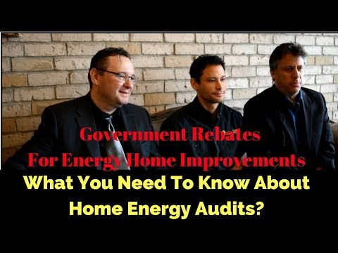 Government Rebates|Home Energy Audit|Energy Conservation|Energy Assessment | Energy Audit Efficiency