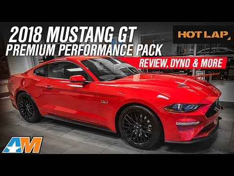 2018 Ford Mustang GT Performance Pack Official Review and Dyno Results - Hot Lap