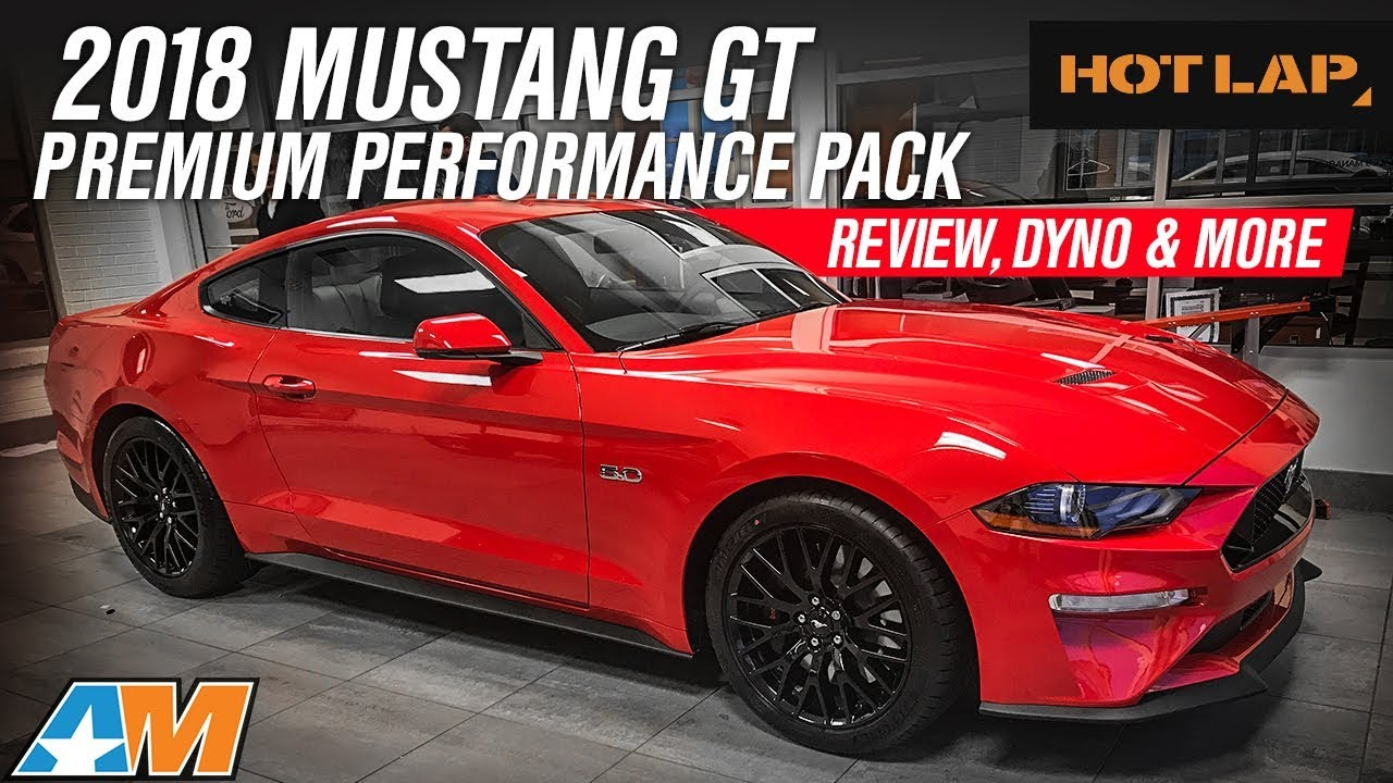 2018 ford mustang gt performance pack official review and dyno results hot lap