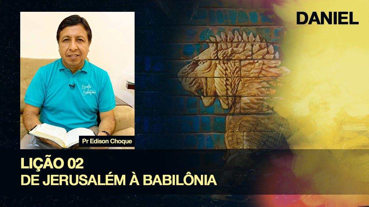 Repaso general leccion 02 - De Jerusalen a Babilonia | Bosquejo de la Leccion