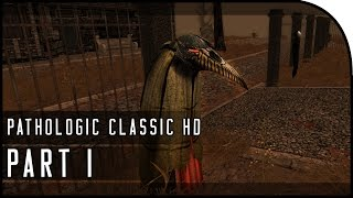 "Pathologic Classic HD Gameplay Part 1 - ""The Plague, The Town, The Haruspex"""