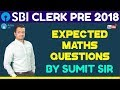Expected Maths Questions For SBI CLERK PRE By Sumit Sir