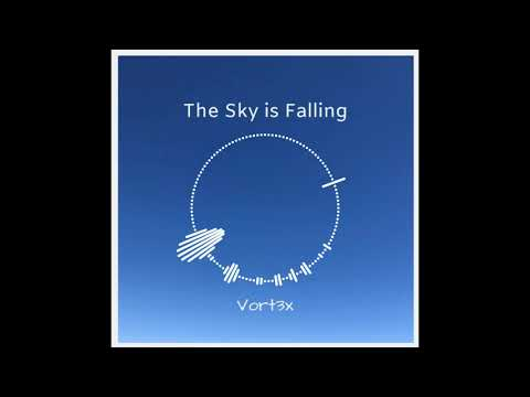 Vort3x - The Sky Is Falling
