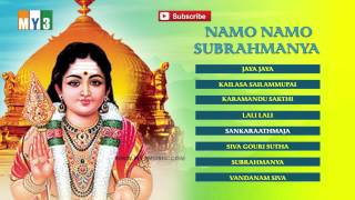 Namo Namo Subramanya-Lord Subramanya Devotionals-Bakthi Jukebox