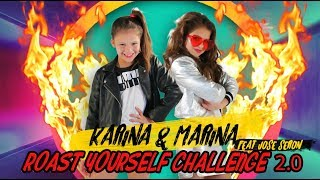 🔥 ROAST YOURSELF CHALLENGE 2.0🔥 KARINA Y MARINA feat JOSE SERON
