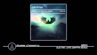 BØRNS - Electric Love (Gryffin Remix)
