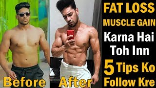 Top 5 Fat Loss & Muscle Gain Diet & Workout Tips | Body Transformation