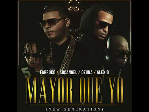 Mayor Que Yo (New Generation) - Farruko Ft. Ozuna, Arcangel & Alexio