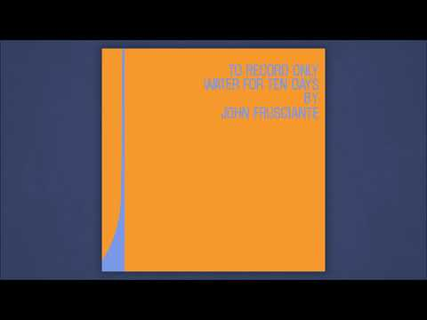 John Frusciante - To Record Only Water for Ten Days [DELUXE EDITION]