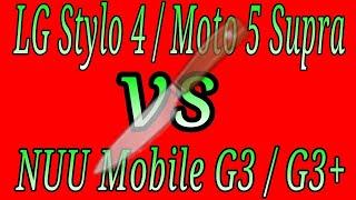 Moto E5 Supra / LG Stylo 4 vs NUU Mobile G3 / G3+ is it really worth it?